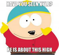 Click image for larger version.  Name:thumb_have-you-seen-kyle-he-is-about-this-high-tro-50662589.png Views:4 Size:39.1 KB ID:10103